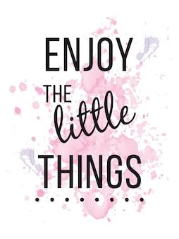 Profiter des petites choses