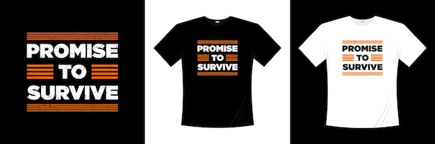 Promesse de survivre à la conception de t-shirt de typographie. motivation, t-shirt inspiration