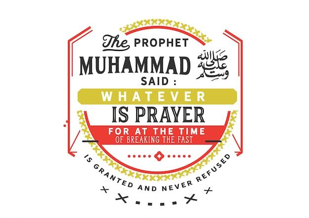 Le prophète mahomet a dit