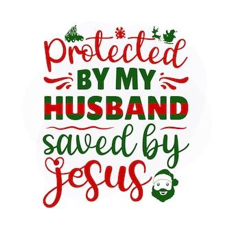 Protégé par mon mari sauvé par jésus citation de noël vecteur premium