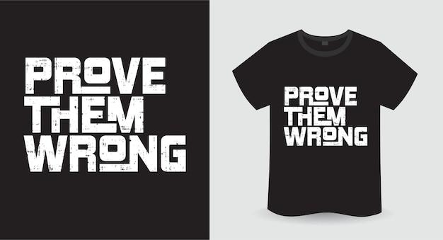 Prouvez-leur le mauvais design de t-shirt de typographie moderne