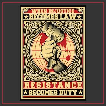 Quand l'injustice devient loi la résistance devient un devoir