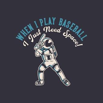 Quand je joue au baseball, j'ai juste besoin d'espace avec un astronaute jouant au baseball vintage
