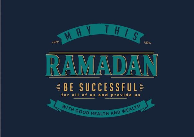 Que ce ramadan soit un succès pour nous tous