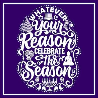 Quelle que soit votre raison, célébrez la saison