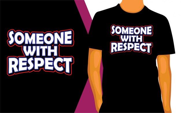 Quelqu'un avec la conception de lettrage de respect pour t-shirt
