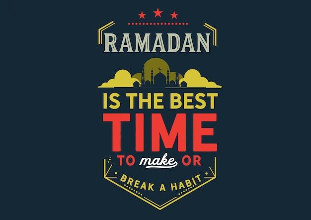 Le ramadan est le meilleur moment pour prendre ou rompre une habitude