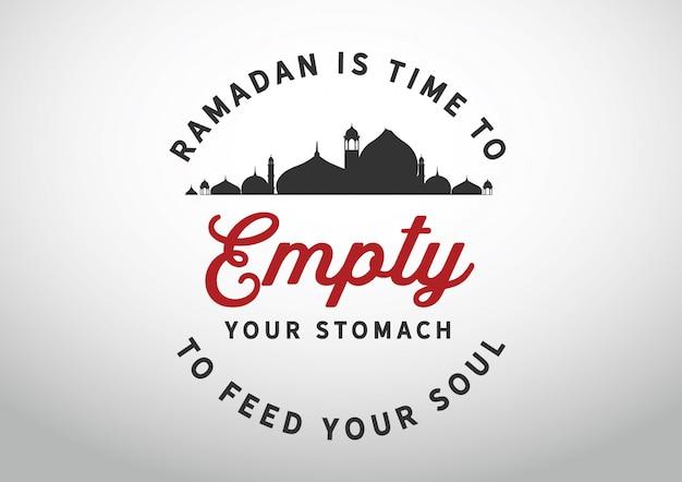 Le ramadan est le temps de vider votre estomac pour nourrir votre âme