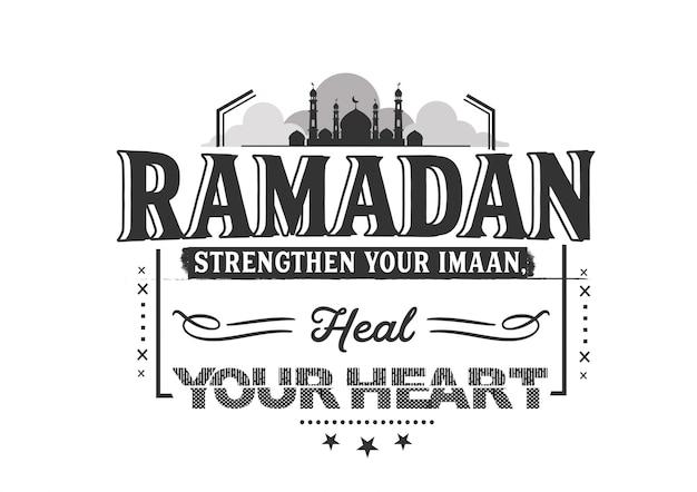Ramadan renforce ton imaan, guéris ton cœur