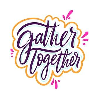 Rassembler ensemble signe lettrage de vecteur dessiné à la main isolé sur fond blanc