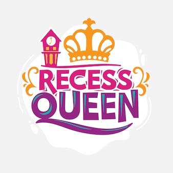 Recess queen phrase avec illustration colorée. citation pour la rentrée scolaire