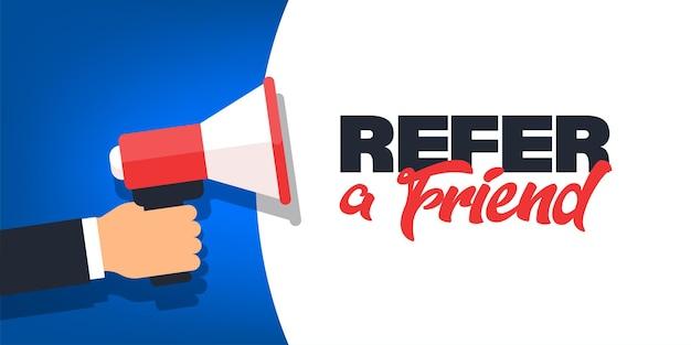 Référez-vous à un arrière-plan publicitaire vectoriel ami avec un mégaphone. programme de référence pour la recommandation de partenariat d'amis avec illustration de fond de haut-parleur.