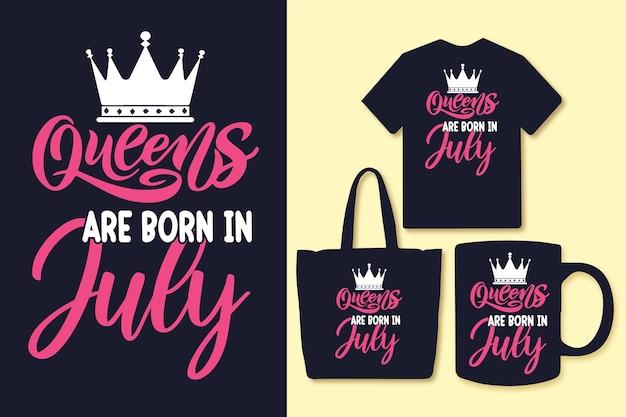 Les reines sont nées en juillet, la typographie cite la conception de t-shirts et de marchandises