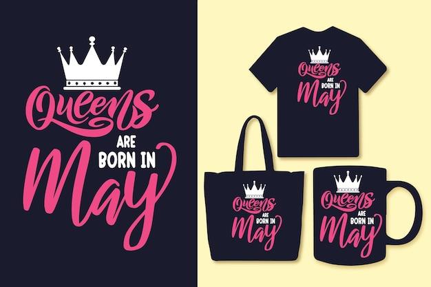 Les reines sont nées en mai, des citations de typographie conçoivent des t-shirts et des marchandises