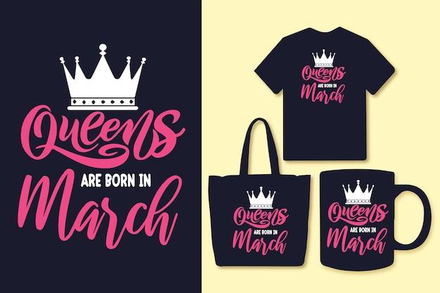 Les reines sont nées en mars, la typographie cite la conception de t-shirts et de marchandises