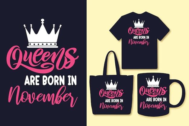 Les reines sont nées en novembre, la typographie cite la conception de t-shirts et de marchandises