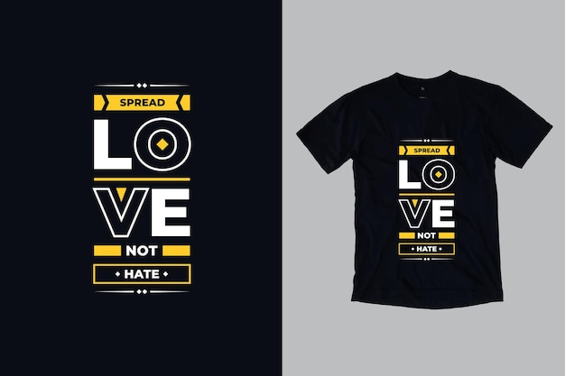 Répandre l'amour ne déteste pas la typographie moderne citations inspirantes conception de t-shirt
