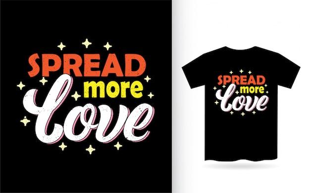 Répandre plus de conception de lettrage d'amour pour t-shirt