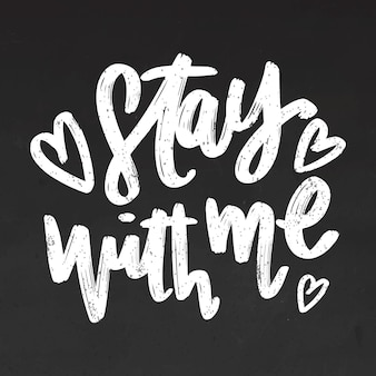 Reste avec moi, lettrage sur tableau noir