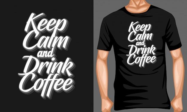 Rester calme et boire du café lettrage citations typographie