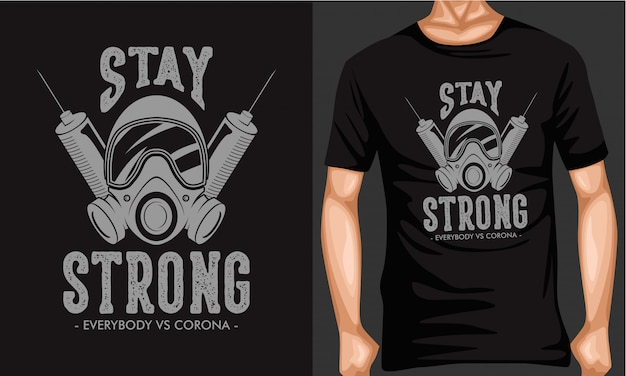 Rester fort corona virus lettrage typographie t-shirt