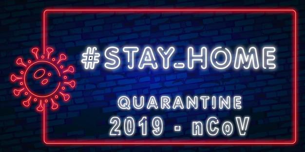 #rester à la maison. enseigne au néon du hashtag