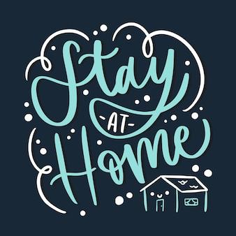 Rester à la maison lettrage concept
