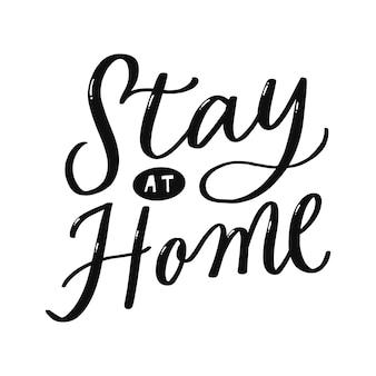 Rester à la maison lettrage à la main