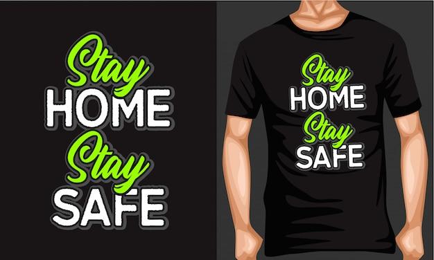 Rester à la maison rester sûr lettrage typographie t-shirt