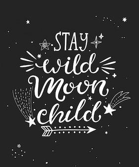 Restez affiche de la lune sauvage enfant