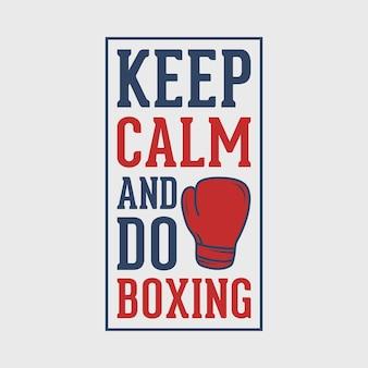 Restez calme et faites de la boxe typographie vintage illustration de conception de t-shirt de boxe