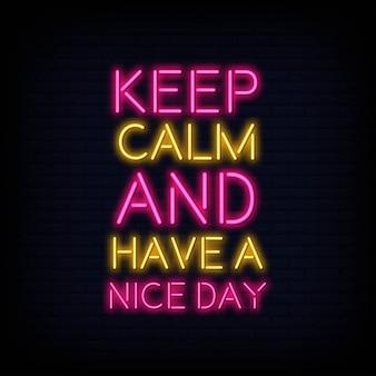Restez calme et passez une bonne journée neon text