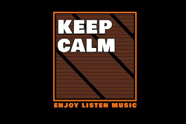 Restez calme, profitez de la conception de la typographie de la musique
