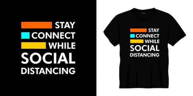 Restez connecté tout en créant un t-shirt de typographie à distance sociale