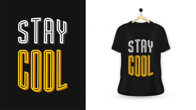 Restez cool conception de t-shirt typographie