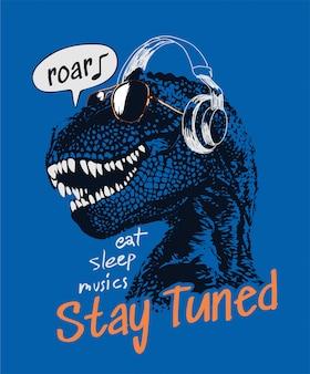 Restez à l'écoute du slogan avec dinosaure en lunettes de soleil et casque illustration