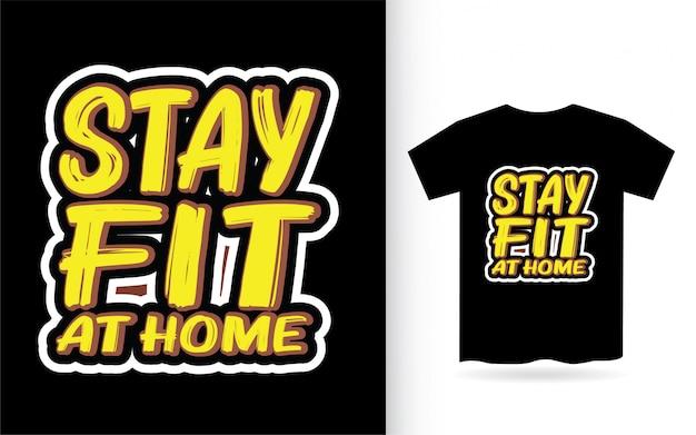 Restez en forme à la maison t-shirt typographie
