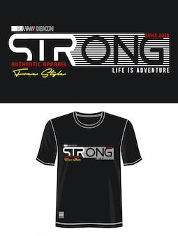 Restez forte typographie pour t-shirt imprimé