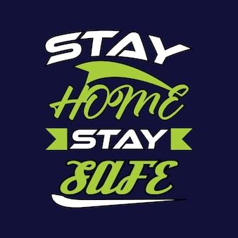 Restez à la maison restez en sécurité cite la conception de tshirt
