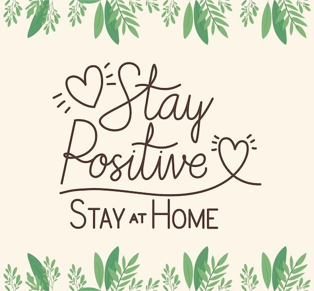 Restez positif à la maison les cœurs et les feuilles