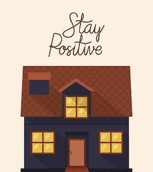 Restez positif à la maison et dans la construction de maisons noires