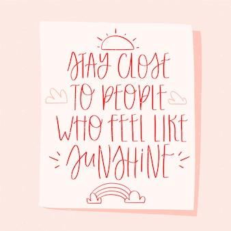Restez près des amis lettrage de texte optimiste