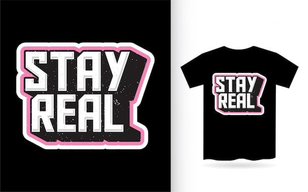 Restez réel design de lettrage pour t-shirt