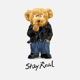 Restez le vrai slogan avec une poupée ours cool dans une veste en cuir fumant une illustration