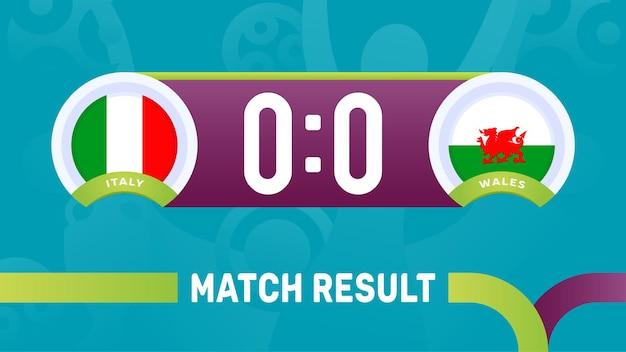 Résultat du match italie vs pays de galles, illustration vectorielle du championnat d'europe de football 2020. match de championnat de football 2020 contre fond de sport d'introduction des équipes