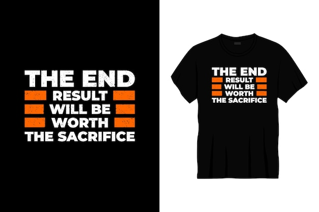 Le résultat final vaudra la conception de t-shirt de typographie de sacrifice
