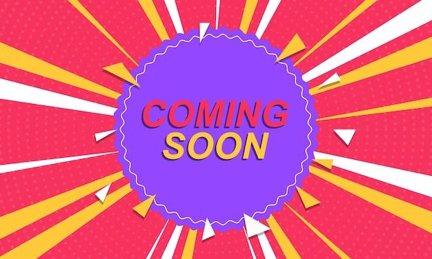 Résumé à venir bientôt fond de bannière avec un style comique coloré. illustration vectorielle.