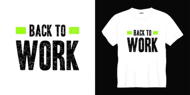 Retour au travail conception de t-shirt typographie