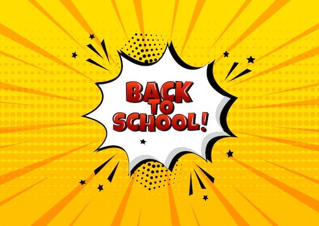 Retour à l'école bulle comique. effet sonore comique, étoiles et points de demi-teintes dans un style pop art. illustration vectorielle