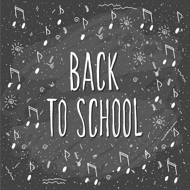 Retour à l'école. lettrage dessiné à la main et éléments de musique de craie de griffonnage sur le tableau de la classe pour la carte de conception, l'affiche de l'école, le t-shirt enfantin, la bannière d'automne, le scrapbook, l'album, le papier peint de l'école, etc.